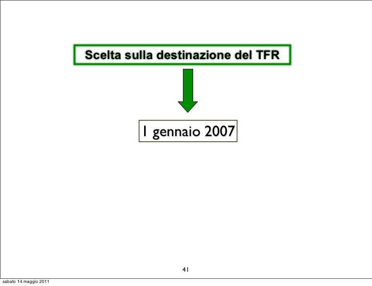 Scelta sulla destinazione del TFR                                 1 gennaio 2007                                        41...