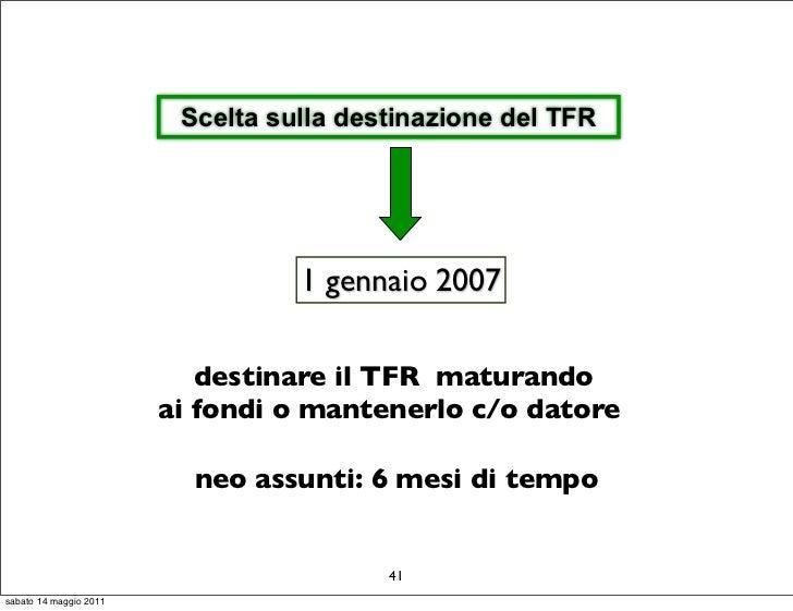 Scelta sulla destinazione del TFR                                  1 gennaio 2007                           destinare il T...
