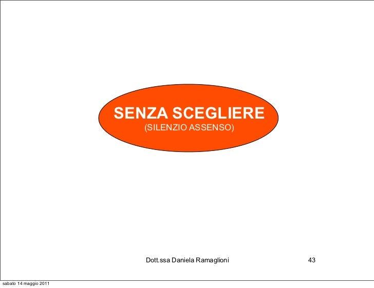 SENZA SCEGLIERE                           (SILENZIO ASSENSO)                           Dott.ssa Daniela Ramaglioni   43sab...