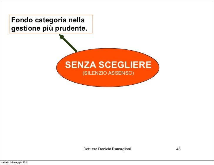 Fondo categoria nella       gestione più prudente.                        SENZA SCEGLIERE                           (SILEN...