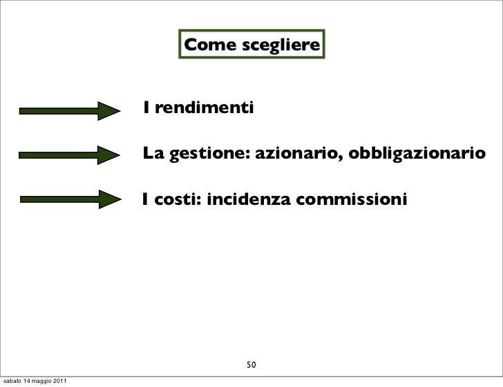 Come scegliere                        I rendimenti                        La gestione: azionario, obbligazionario         ...