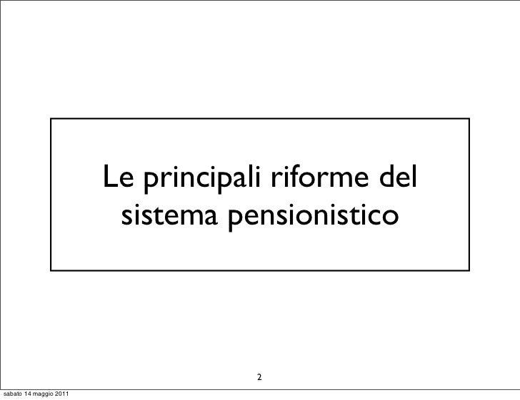 Le principali riforme del                         sistema pensionistico                                    2sabato 14 magg...