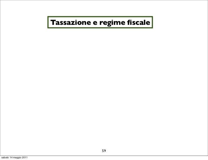 Tassazione e regime fiscale                                     59sabato 14 maggio 2011