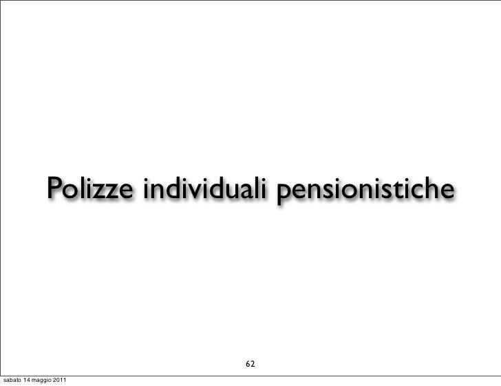 Polizze individuali pensionistiche                              62sabato 14 maggio 2011