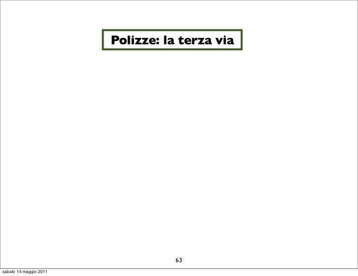 Polizze: la terza via                                   63sabato 14 maggio 2011