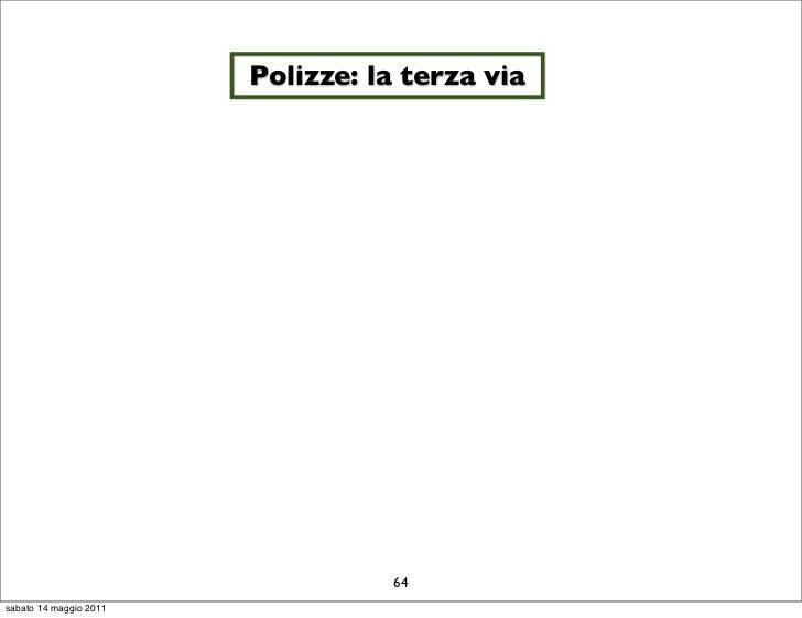 Polizze: la terza via                                  64sabato 14 maggio 2011