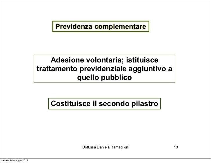 Previdenza complementare                             Adesione volontaria; istituisce                        trattamento pr...