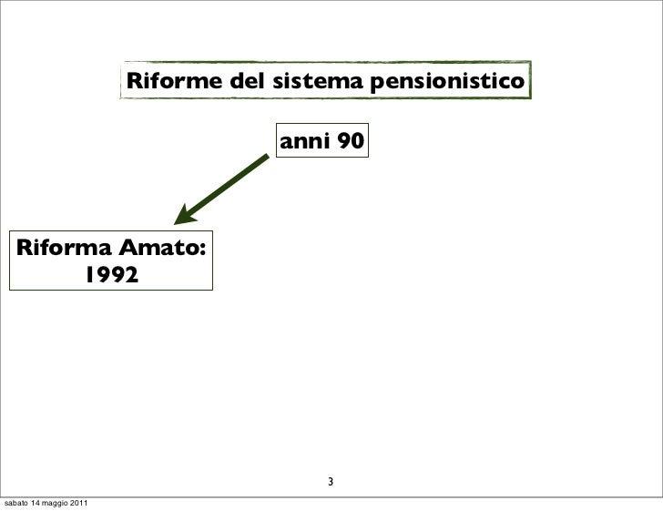 Riforme del sistema pensionistico                                    anni 90  Riforma Amato:       1992                   ...