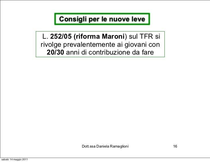 Consigli per le nuove leve                         L. 252/05 (riforma Maroni) sul TFR si                        rivolge pr...
