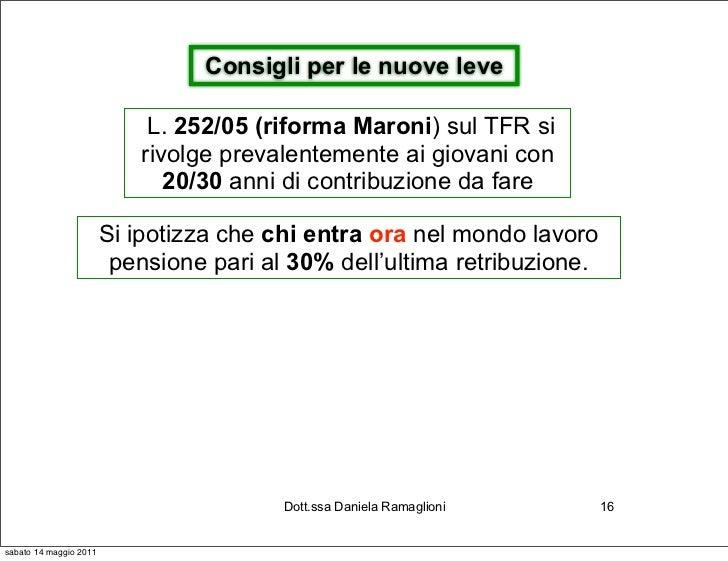 Consigli per le nuove leve                             L. 252/05 (riforma Maroni) sul TFR si                            ri...