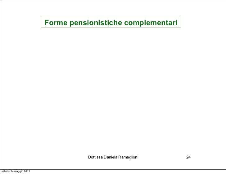 Forme pensionistiche complementari                                   Dott.ssa Daniela Ramaglioni   24sabato 14 maggio 2011