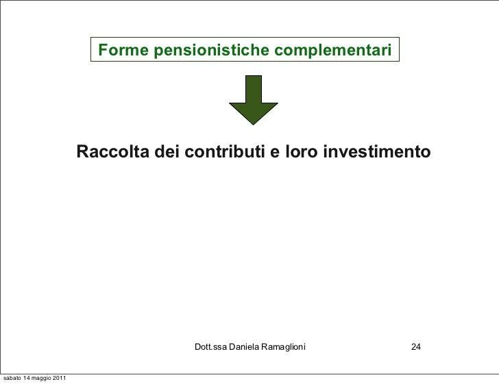 Forme pensionistiche complementari                        Raccolta dei contributi e loro investimento                     ...
