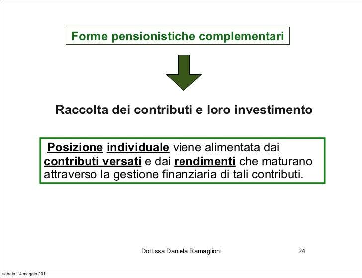 Forme pensionistiche complementari                        Raccolta dei contributi e loro investimento                   Po...