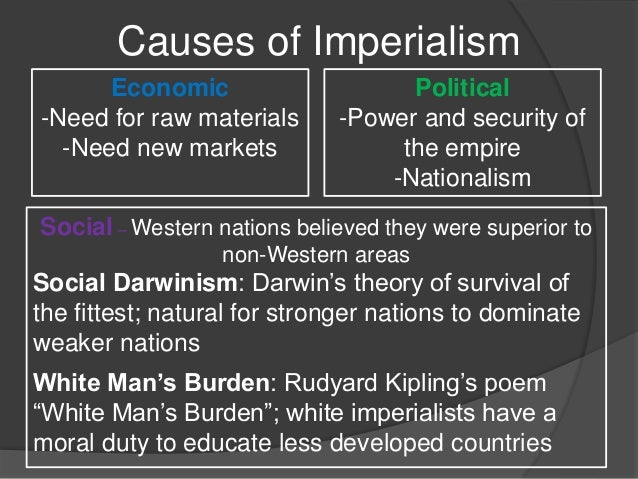 causes of western imperialism World history sara watts home syllabus primary readings: the west in the age of industrialization and imperialism as far-reaching as the transformation of western.