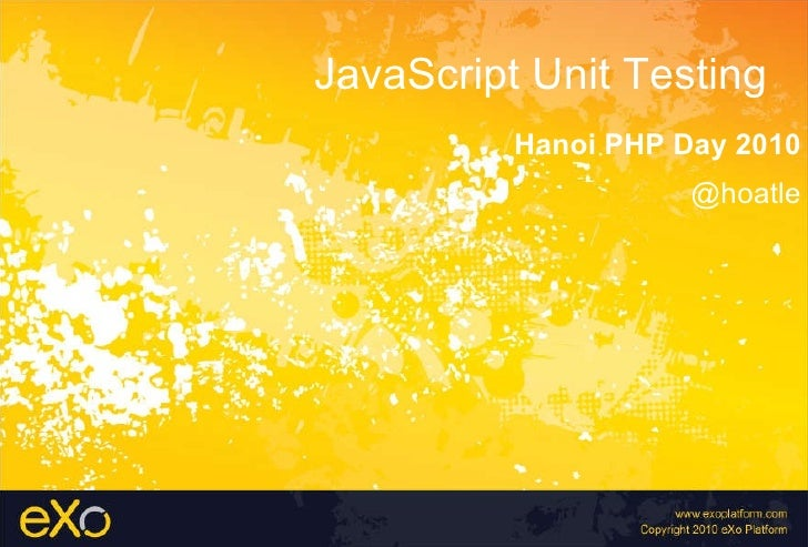 JavaScript Unit Testing Hanoi PHP Day 2010 @hoatle