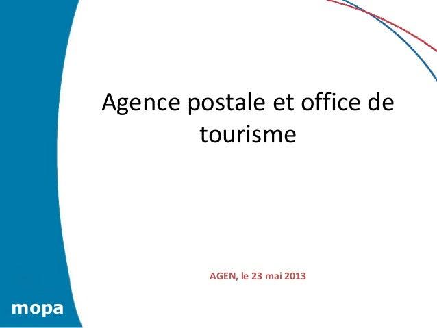 Agence postale et office detourismemopaAGEN, le 23 mai 2013