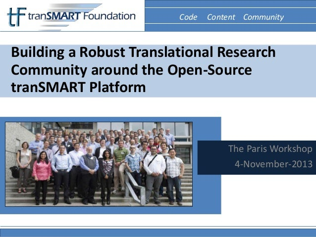 Code Content Community Code Content Community  Building a Robust Translational Research Community around the Open-Source t...