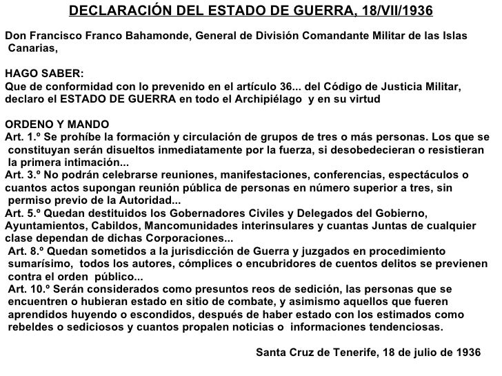 <ul><li>DECLARACIÓN DEL ESTADO DE GUERRA, 18/VII/1936 </li></ul><ul><li>Don Francisco Franco Bahamonde, General de Divisió...