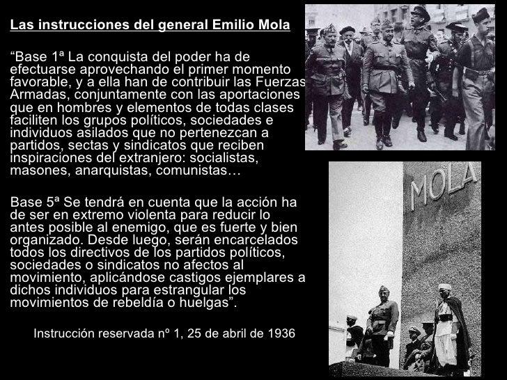 "<ul><li>Las instrucciones del general Emilio Mola </li></ul><ul><li> </li></ul><ul><li>"" Base 1ª La conquista del poder h..."