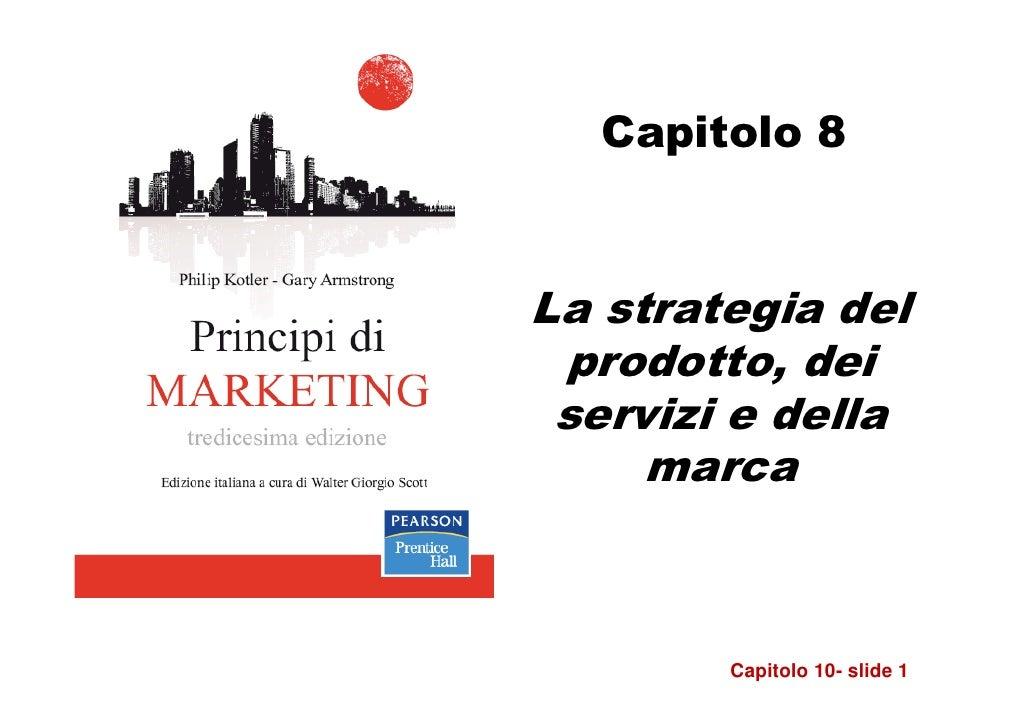 Capitolo 8La strategia del prodotto, dei servizi e della     marca        Capitolo 10- slide 1