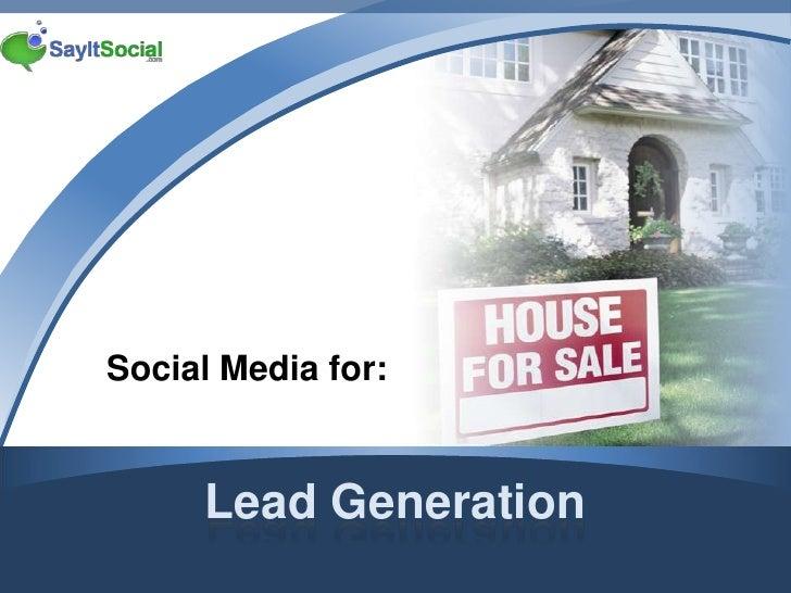 Lead Generation<br />Social Media for:<br />