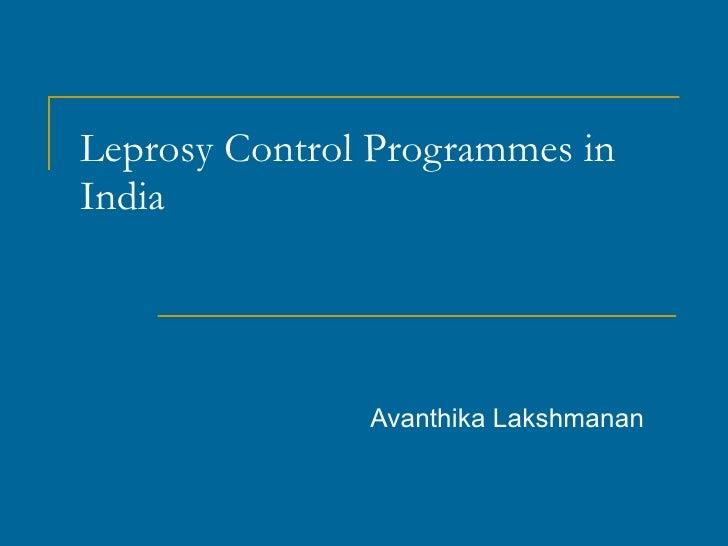 Leprosy Control Programmes in India Avanthika Lakshmanan