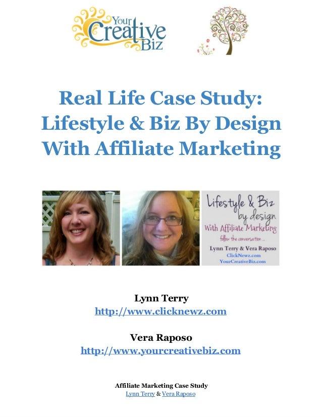 Real Life Case Study: Lifestyle & Biz By Design With Affiliate Marketing Lynn Terry http://www.clicknewz.com Vera Raposo h...