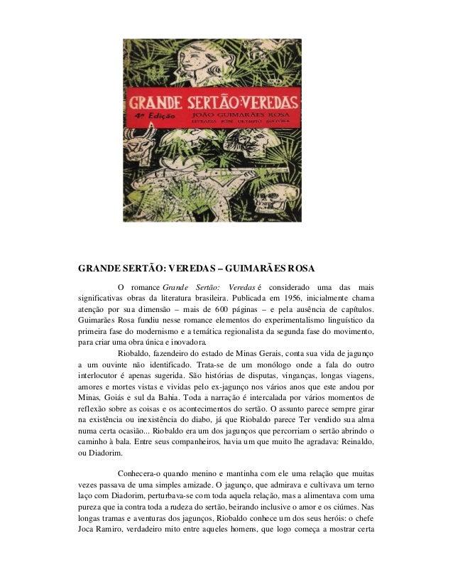 GRANDE SERTÃO: VEREDAS – GUIMARÃES ROSA O romance Grande Sertão: Veredas é considerado uma das mais significativas obras d...
