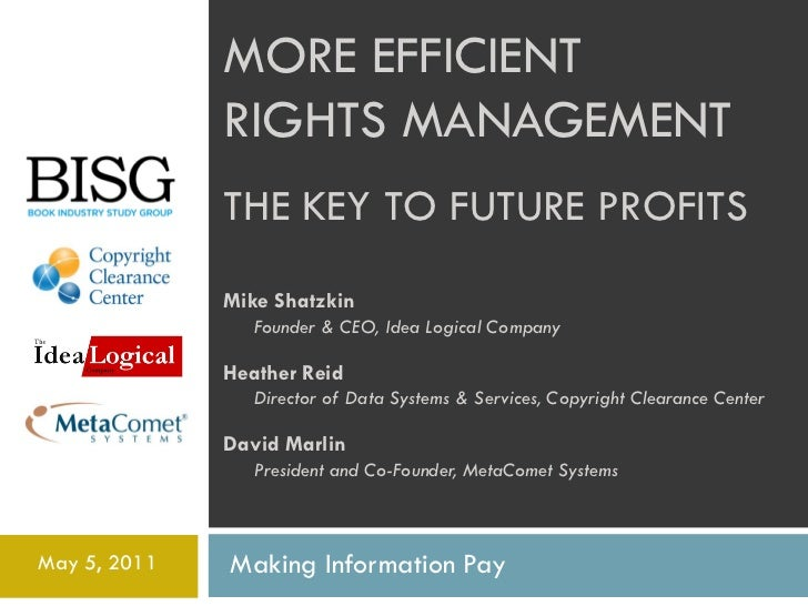 MORE EFFICIENT              RIGHTS MANAGEMENT              THE KEY TO FUTURE PROFITS              Mike Shatzkin           ...
