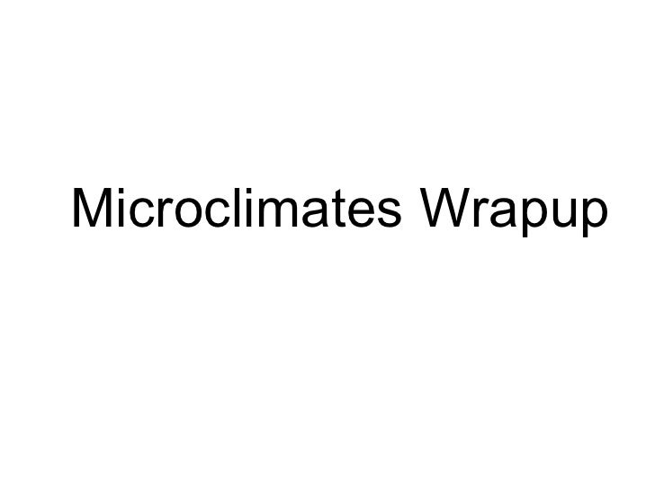 Microclimates Wrapup