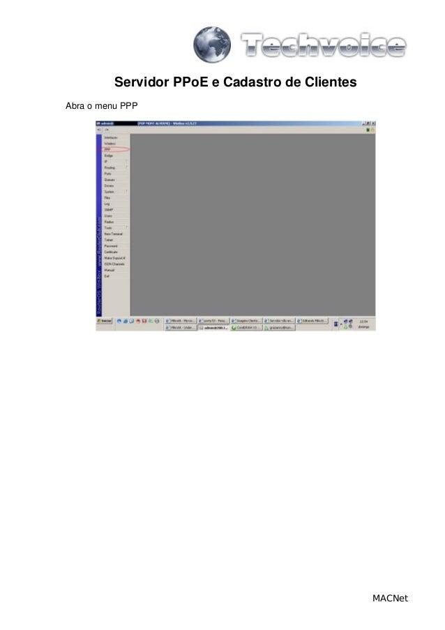 Servidor PPoE e Cadastro de ClientesAbra o menu PPP                                                 MACNet