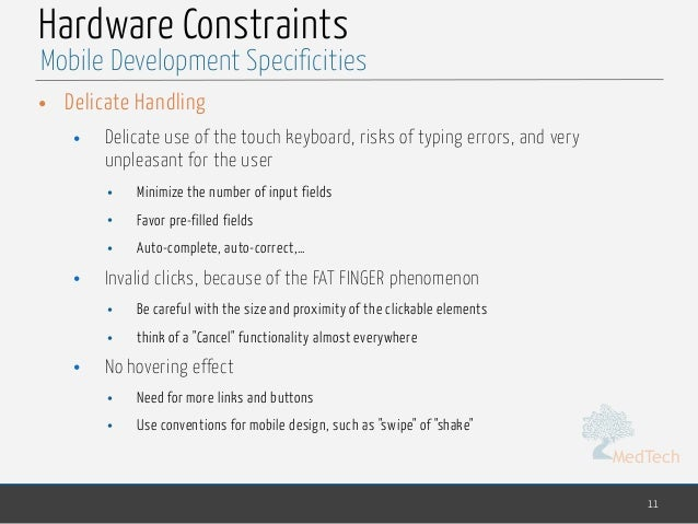 MedTech Hardware Constraints • Delicate Handling • Delicate use of the touch keyboard, risks of typing errors, and very un...