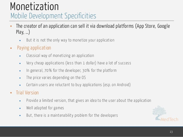 MedTech Monetization • The creator of an application can sell it via download platforms (App Store, Google Play, …) • But ...