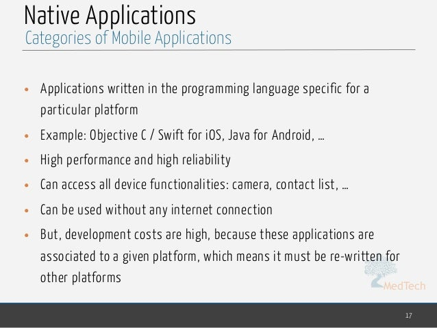MedTech Native Applications • Applications written in the programming language specific for a particular platform • Exampl...
