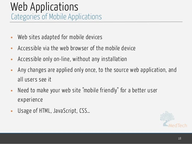 MedTech Web Applications • Web sites adapted for mobile devices • Accessible via the web browser of the mobile device • Ac...