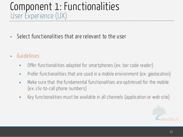 MedTech Component 1: Functionalities • Select functionalities that are relevant to the user • Guidelines • Offer functiona...