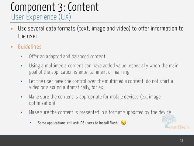 MedTech Component 3: Content • Use several data formats (text, image and video) to offer information to the user • Guideli...