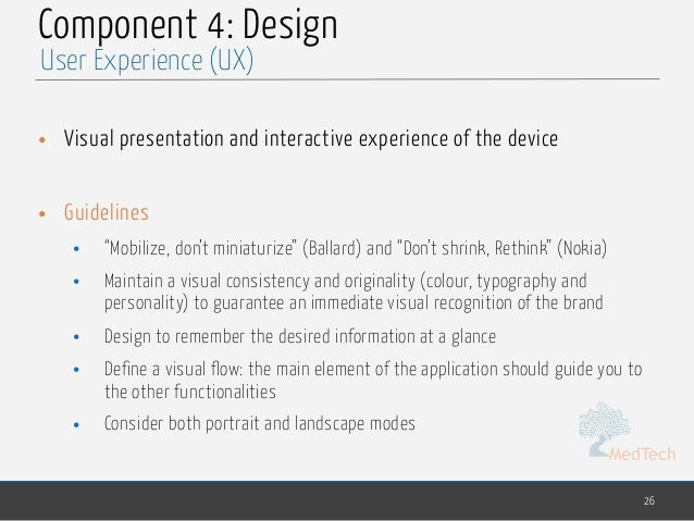 """MedTech Component 4: Design • Visual presentation and interactive experience of the device • Guidelines • """"Mobilize, don't..."""
