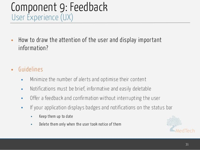 MedTech Component 9: Feedback • How to draw the attention of the user and display important information? • Guidelines • Mi...