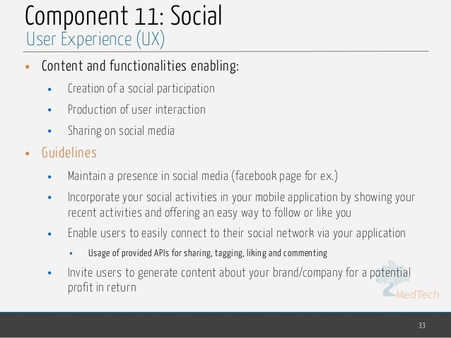 MedTech Component 11: Social • Content and functionalities enabling: • Creation of a social participation • Production of ...