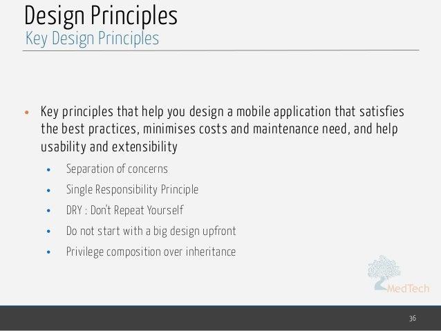 MedTech Design Principles • Key principles that help you design a mobile application that satisfies the best practices, mi...