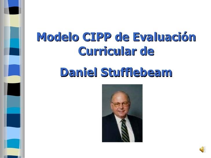 Modelo CIPP de Evaluación Curricular de Daniel Stufflebeam