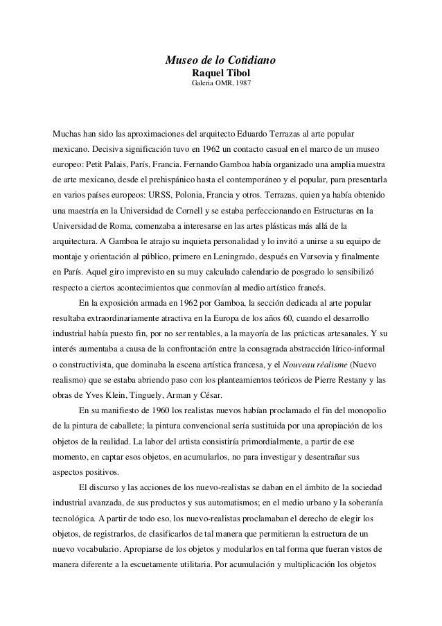Museo de lo CotidianoRaquel TibolGaleria OMR, 1987Muchas han sido las aproximaciones del arquitecto Eduardo Terrazas al ar...