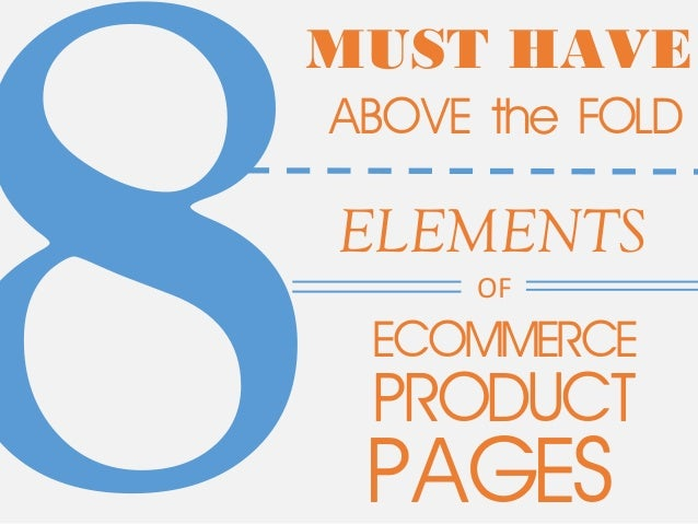 8ELEMENTS  MUST HAVE  ABOVE the FOLD  OF  ECOMMERCE  PRODUCT  PAGES
