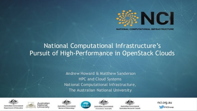 nci.org.au nci.org.au @NCInews National Computational Infrastructure's Pursuit of High-Performance in OpenStack Clouds And...