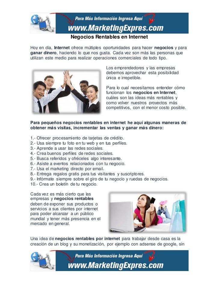 Negocios Rentables en InternetHoy en día, Internet ofrece múltiples oportunidades para hacer negocios y paraganar dinero, ...
