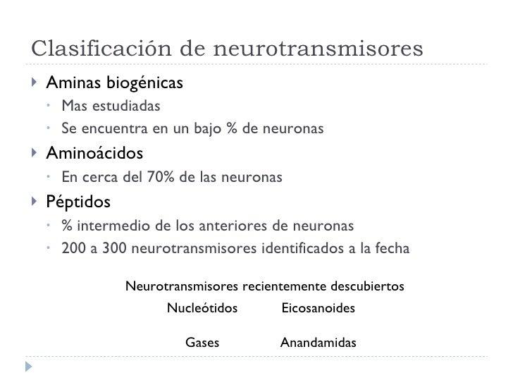 Clasificación de neurotransmisores <ul><li>Aminas biogénicas </li></ul><ul><ul><li>Mas estudiadas </li></ul></ul><ul><ul><...