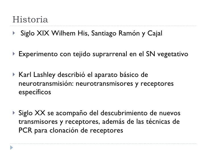Historia <ul><li>Siglo XIX Wilhem His, Santiago Ramón y Cajal </li></ul><ul><li>Experimento con tejido suprarrenal en el S...