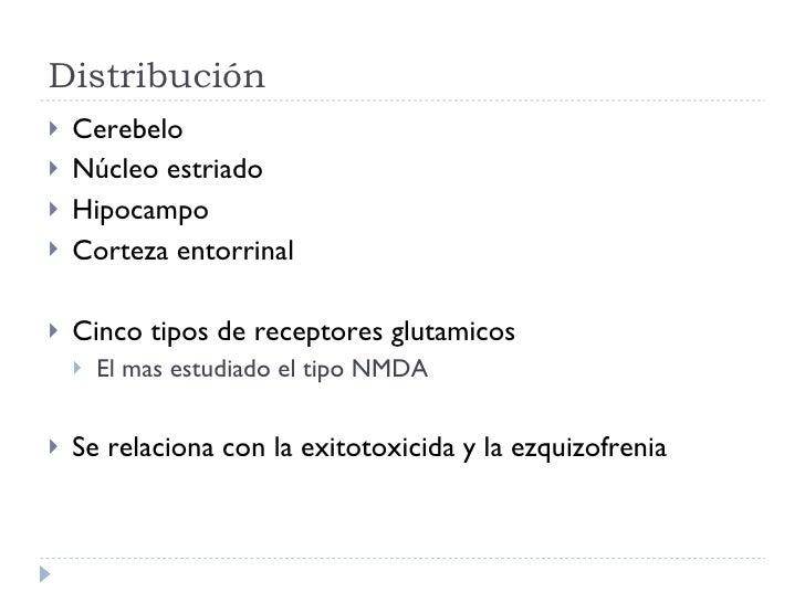 Distribución <ul><li>Cerebelo </li></ul><ul><li>Núcleo estriado </li></ul><ul><li>Hipocampo </li></ul><ul><li>Corteza ento...
