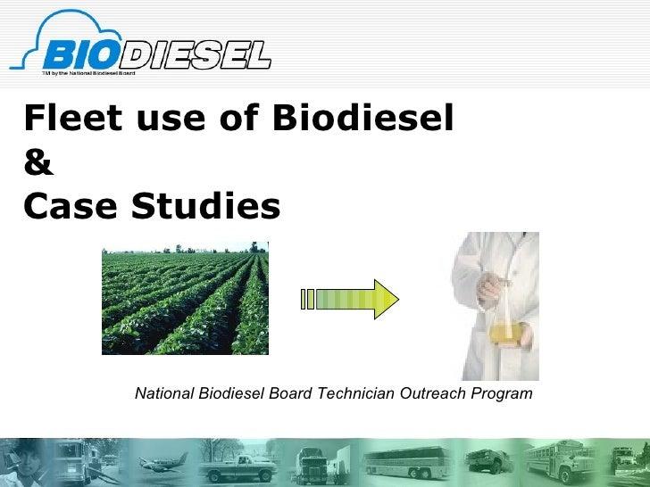 Fleet use of Biodiesel  & Case Studies National Biodiesel Board Technician Outreach Program